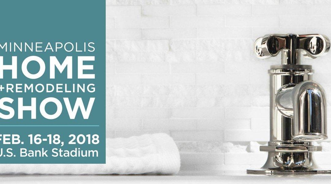 What: Minneapolis Home + Remodeling Show